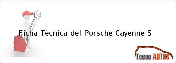Ficha Técnica del Porsche Cayenne S
