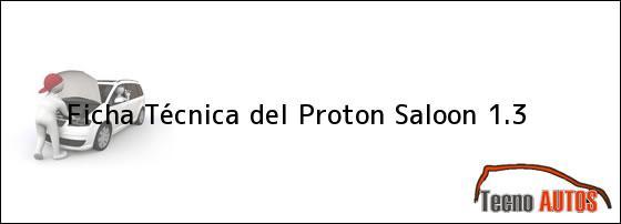 Ficha Técnica del <i>Proton Saloon 1.3</i>