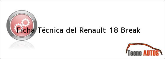 Ficha Técnica del <i>Renault 18 Break</i>