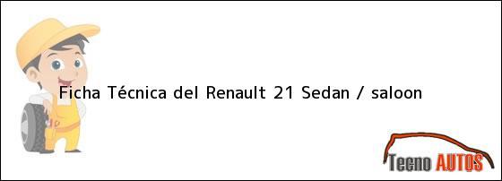 Ficha Técnica del Renault 21 Sedan / saloon