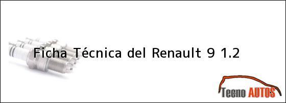 Ficha Técnica del <i>Renault 9 1.2</i>