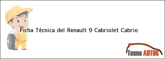 Ficha Técnica del <i>Renault 9 Cabriolet Cabrio</i>