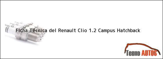 Ficha Técnica del <i>Renault Clio 1.2 Campus Hatchback</i>