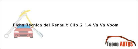 Ficha Técnica del Renault Clio 2 1.4 Va Va Voom