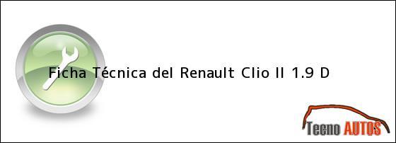 Ficha Técnica del <i>Renault Clio II 1.9 D</i>