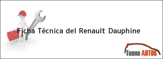 Ficha Técnica del <i>Renault Dauphine</i>