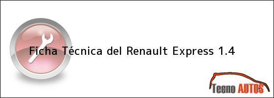 Ficha Técnica del Renault Express 1.4
