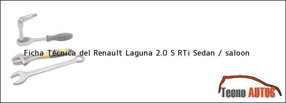 Ficha Técnica del Renault Laguna 2.0 S RTi Sedan / saloon