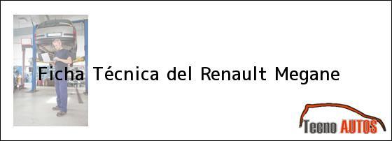 Ficha Técnica del <i>Renault Megane</i>