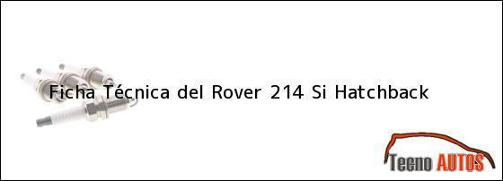 Ficha Técnica del <i>Rover 214 Si Hatchback</i>