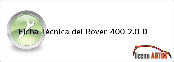 Ficha Técnica del Rover 400 2.0 D