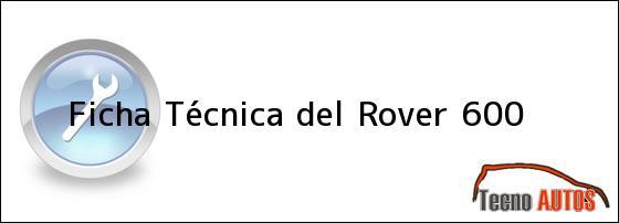 Ficha Técnica del Rover 600