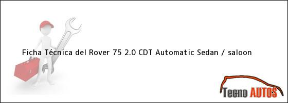 Ficha Técnica del Rover 75 2.0 CDT Automatic Sedan / saloon