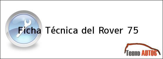 Ficha Técnica del <i>Rover 75</i>