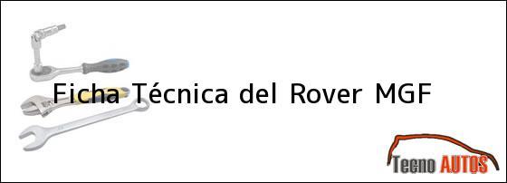 Ficha Técnica del <i>Rover MGF</i>