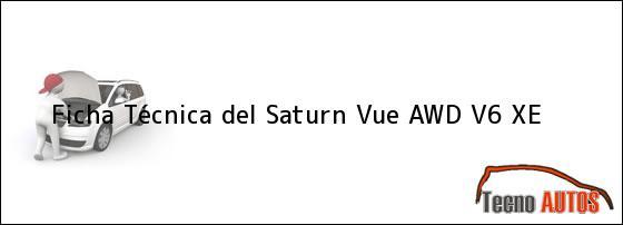 Ficha Técnica del <i>Saturn Vue AWD V6 XE</i>