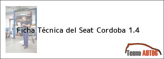 Ficha Técnica del <i>Seat Cordoba 1.4</i>