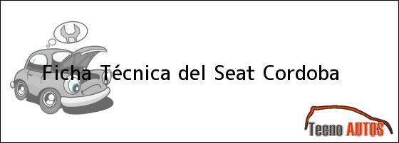 Ficha Técnica del <i>Seat Cordoba</i>