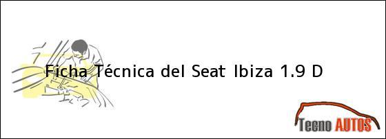 Ficha Técnica del <i>Seat Ibiza 1.9 D</i>