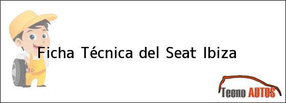 Ficha Técnica del <i>Seat Ibiza</i>