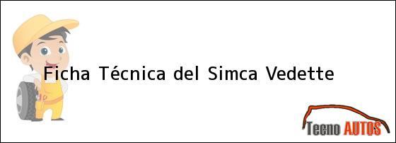 Ficha Técnica del <i>Simca Vedette</i>