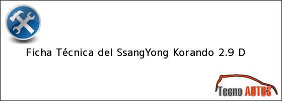 Ficha Técnica del <i>SsangYong Korando 2.9 D</i>