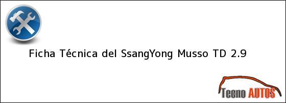 Ficha Técnica del <i>SsangYong Musso TD 2.9</i>