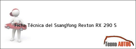 Ficha Técnica del <i>SsangYong Rexton RX 290 S</i>