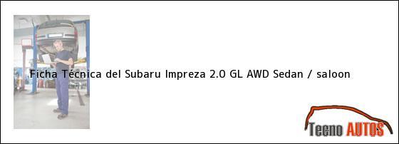 Ficha Técnica del Subaru Impreza 2.0 GL AWD Sedan / saloon