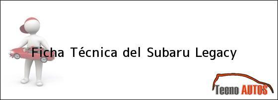 Ficha Técnica del Subaru Legacy