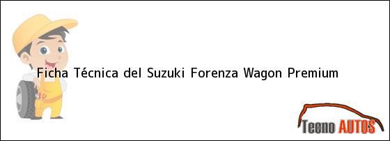 Ficha Técnica del Suzuki Forenza Wagon Premium