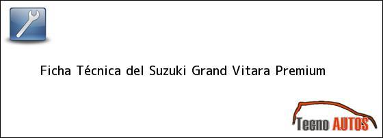 Ficha Técnica del <i>Suzuki Grand Vitara Premium</i>