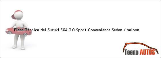 Ficha Técnica del Suzuki SX4 2.0 Sport Convenience Sedan / saloon