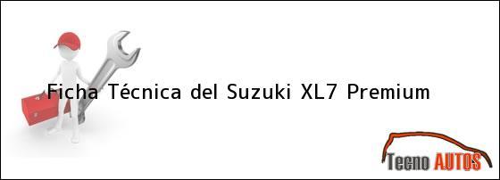 Ficha Técnica del <i>Suzuki XL7 Premium</i>