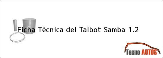 Ficha Técnica del <i>Talbot Samba 1.2</i>