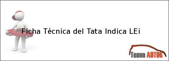 Ficha Técnica del Tata Indica LEi