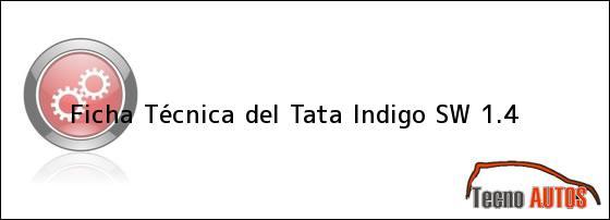 Ficha Técnica del <i>Tata Indigo SW 1.4</i>