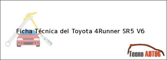 Ficha Técnica del Toyota 4Runner SR5 V6
