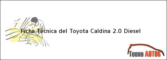 Ficha Técnica del Toyota Caldina 2.0 Diesel