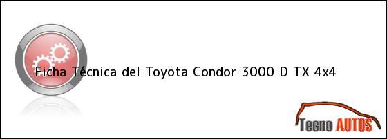 Ficha Técnica del Toyota Condor 3000 D TX 4x4
