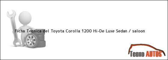 Ficha Técnica del Toyota Corolla 1200 Hi-De Luxe Sedan / saloon