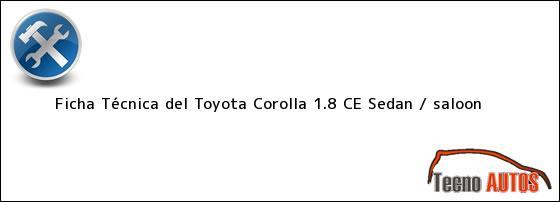 Ficha Técnica del Toyota Corolla 1.8 CE Sedan / saloon