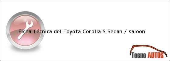 Ficha Técnica del Toyota Corolla S Sedan / saloon