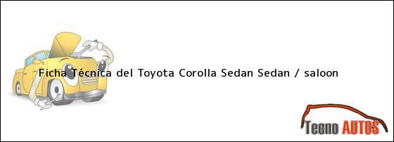 Ficha Técnica del Toyota Corolla Sedan Sedan / saloon