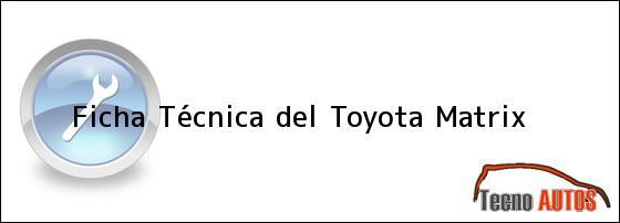 Ficha Técnica del <i>Toyota Matrix</i>