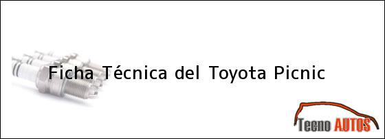 Ficha Técnica del Toyota Picnic