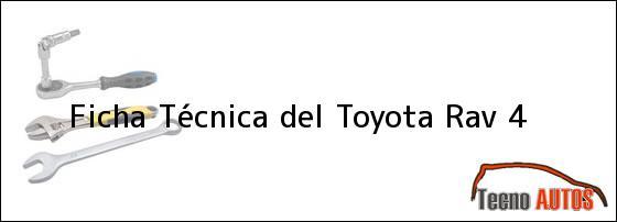 Ficha Técnica del Toyota Rav 4