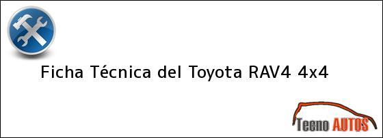 Ficha Técnica del <i>Toyota RAV4 4x4</i>