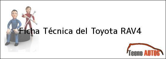 Ficha Técnica del <i>Toyota RAV-4</i>