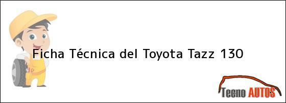 Ficha Técnica del <i>Toyota Tazz 130</i>